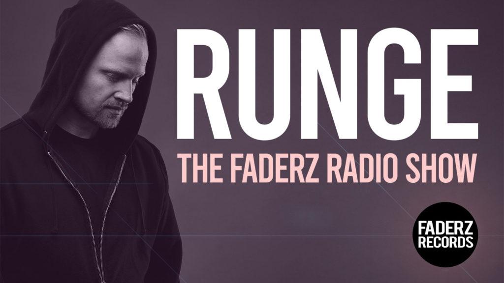 Faderz Radio Show 005 - Runge
